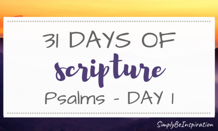 31 Days of Scripture – Psalms | Day ONE
