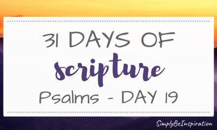 31 Days of Scripture – Psalms | Day NINETEEN