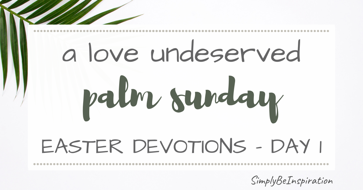 Easter Devotions Series – Palm Sunday
