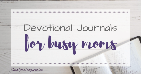 Devotional Journals for Busy Moms