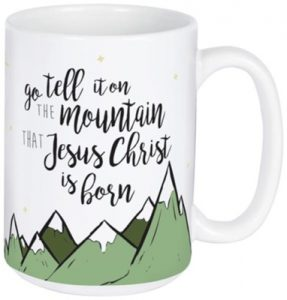 Go Tell it on the Mountain Christmas Coffee Mugs